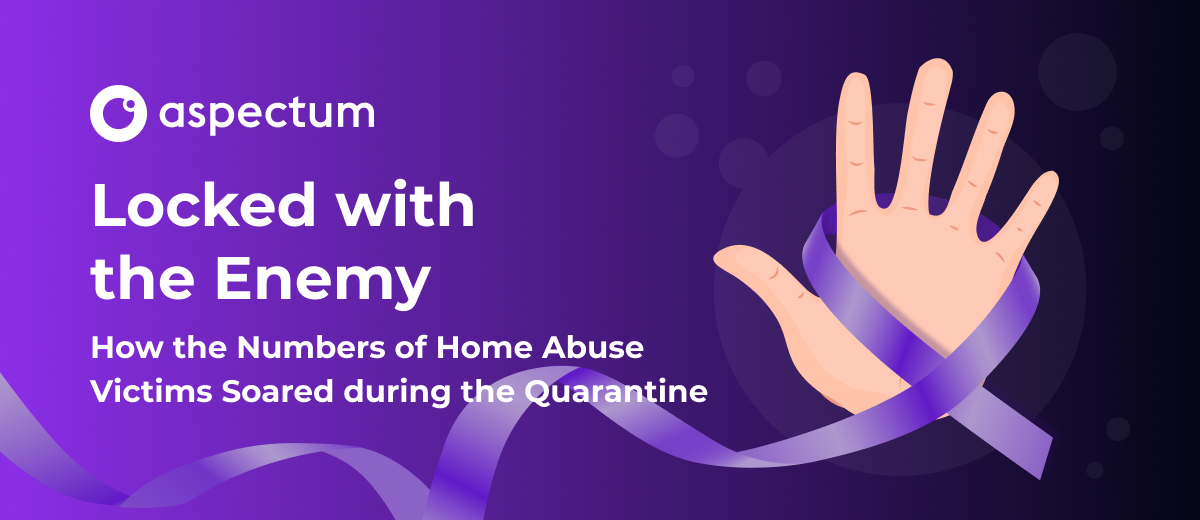 Locked with the Enemy: How the Numbers of Home Abuse Victims Soared during the Quarantine